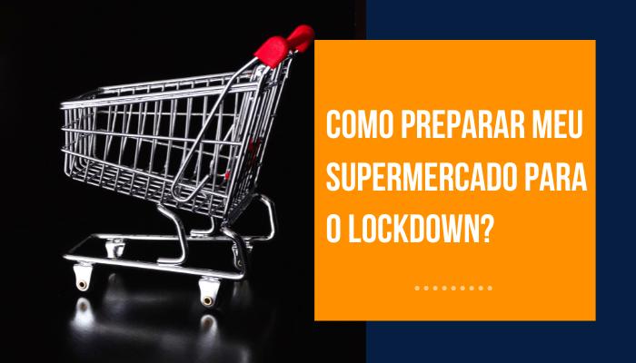 Preparar o supermercado para o lockdown