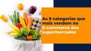 9 Categorias que mais vendem no e-commerce