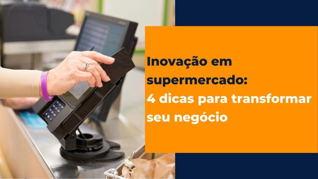 Inovação em supermercado