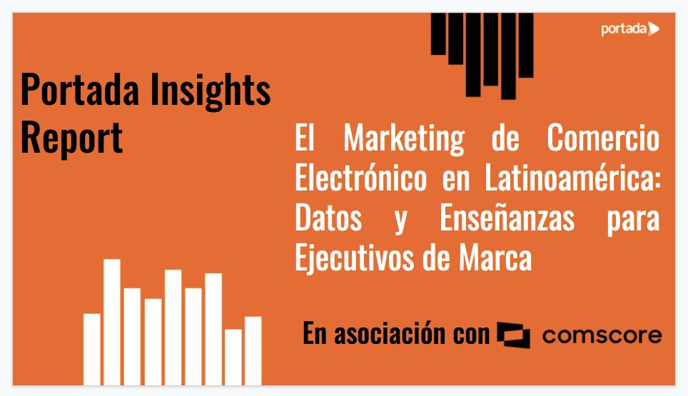 Descarga 'El Marketing de Comercio Electrónico en Latinoamérica: Datos y Enseñanzas para Ejecutivos de Marca'