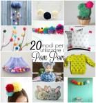 20 modi per utilizzare i Pom Pom (e 3 per farli)