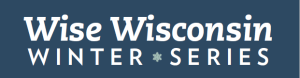 Wise Wisconsin Winter program series starts Feb. 3
