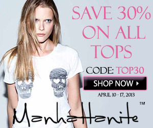 Save 30% on all Tops at ShopManhattanite.com! Use code: TOP30, Valid 4/10 through 4/17/13. Shop Now!