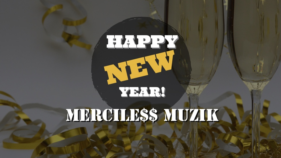 Merciless Muzik, Happy New Year 2017