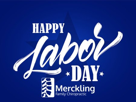 Happy Labor Day from Merckling Family Chiropractic