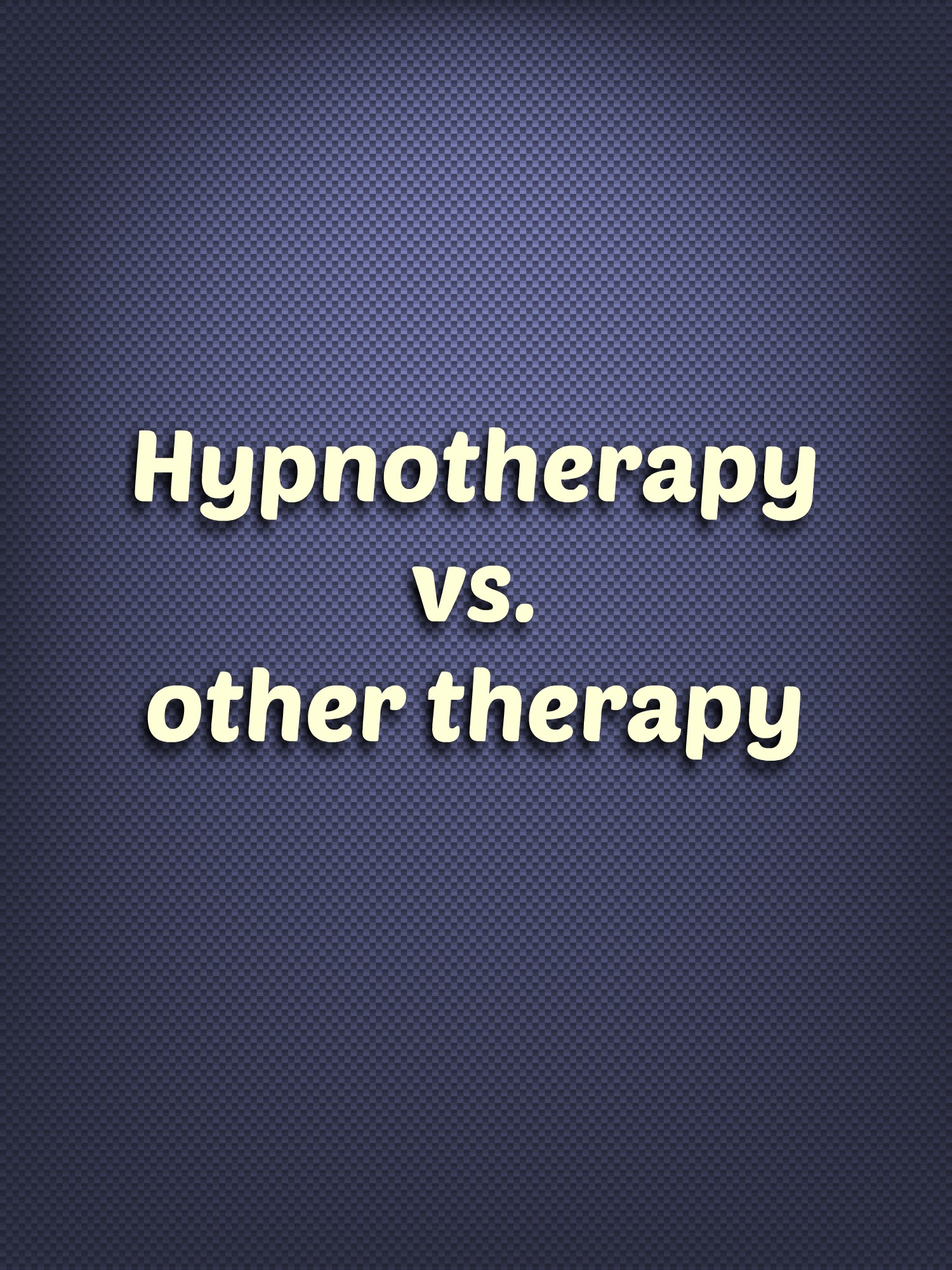 SNAP! Unhypnotizing Hypnotherapy!  How effective is Hypnotherapy?