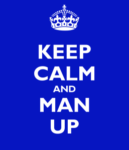 keep-calm-and-man-up-7