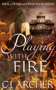 BOO!ks for October: Playing With Fire (Freak House #2)  by C.J. Archer