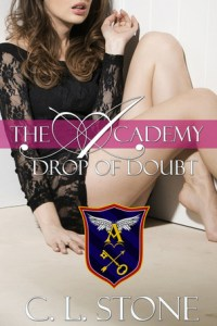 Drop of Doubt (The Academy #5) by C.L.Stone