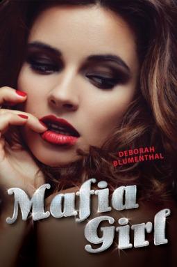 Mafia Girl by Deborah Blumenthal