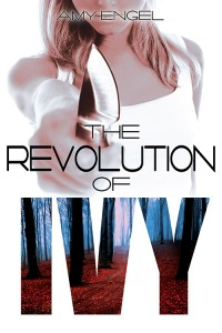 Cover Reveal + GIVEAWAY: The Revolution of Ivy (The Book of Ivy #2) by Amy Engel