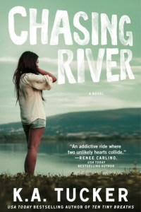 Cover Reveal: Chasing River by K.A. Tucker
