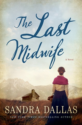 ARC Review: The Last Midwife by Sandra Dallas