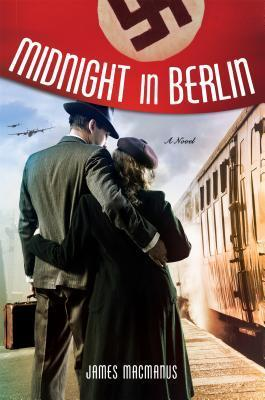 Midnight in Berlin by James MacManus