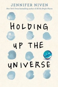 Blog Tour: Holding Up The Universe by Jennifer Niven + GIVEAWAY!!!