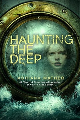 Haunting the Deep (How to Hang A Witch #2) by Adriana Mather
