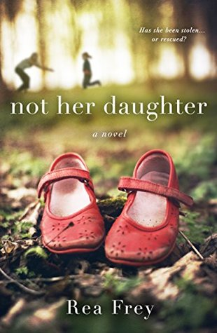Not Her Daughter by Rea Frey