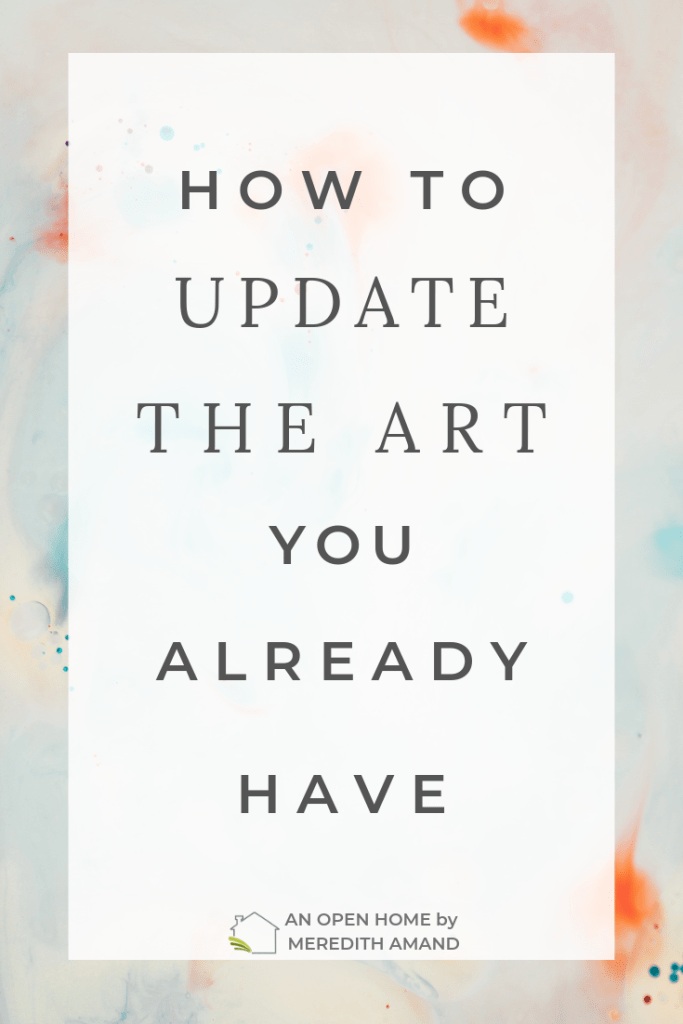 How to Update the Art You Already Have - Why buy something new when you can recycle your artwork into original creations | MeredithAmand.com