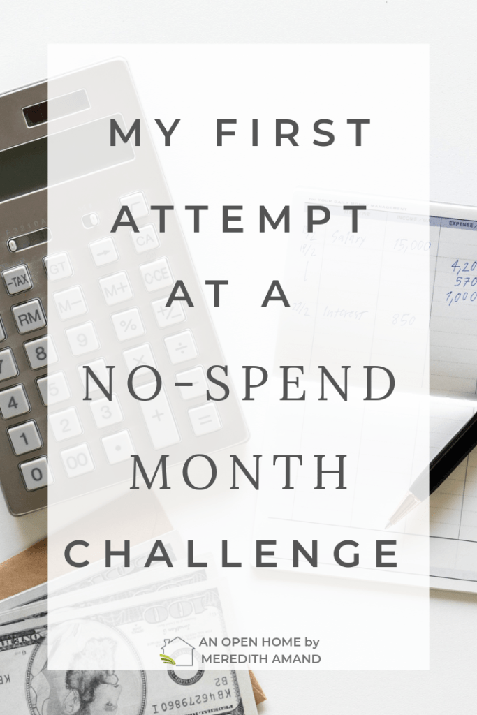 My First Attempt at a No-Spend Month Challenge - What I learned while trying out a no-spend month | MeredithAmand.com