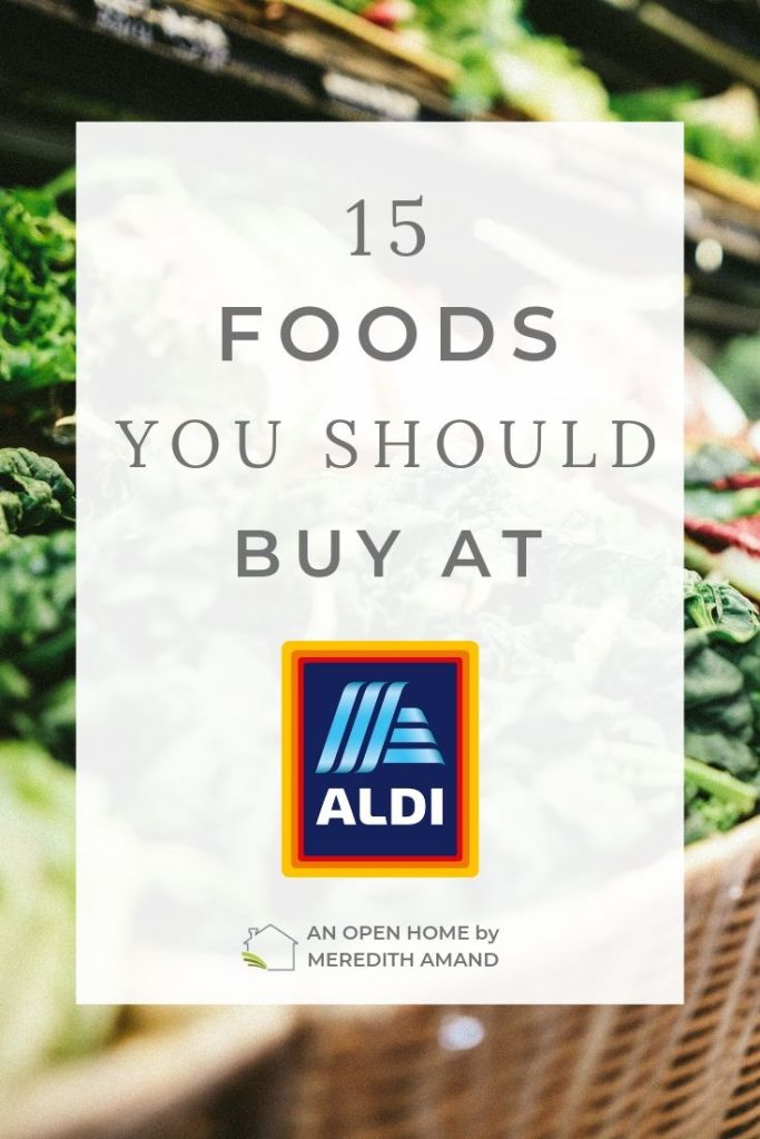 15 Foods You Should Buy At Aldi - Eat well for less by shopping at my favorite grocer | MeredithAmand.com
