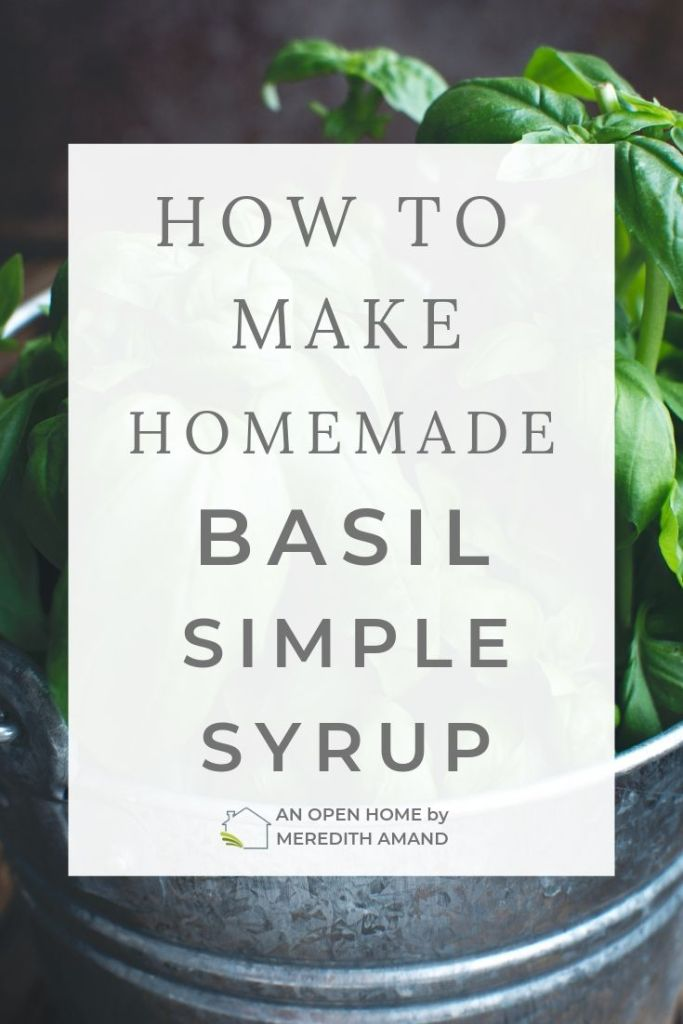 How to Make Homemade Basil Simple Syrup - Add a freshness to your summer drinks with a basil syrup right from your garden | MeredithAmand.com