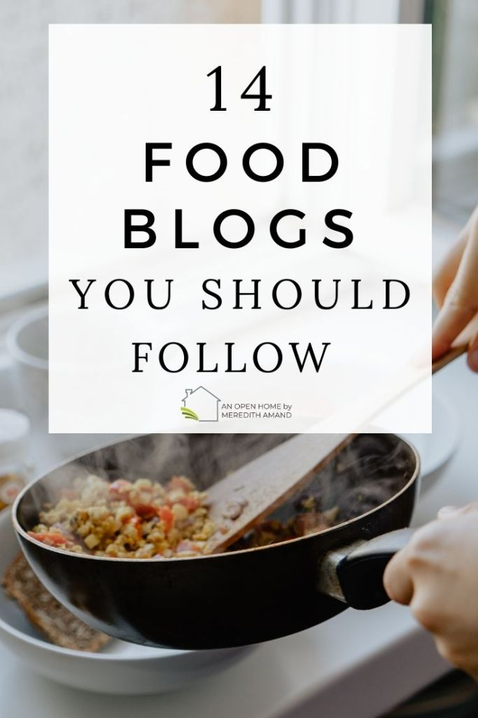 14 Food Blogs You Should Be Reading Now - Find an amazing new recipe or an old family favorite | MeredithAmand.com