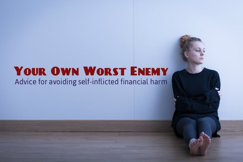 Financial Advice For When You Are Your Own Worst Enemy