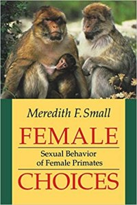Meredith Small's book Female Choices