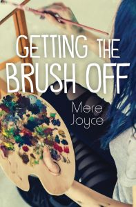 Getting the Brush Off by Mere Joyce