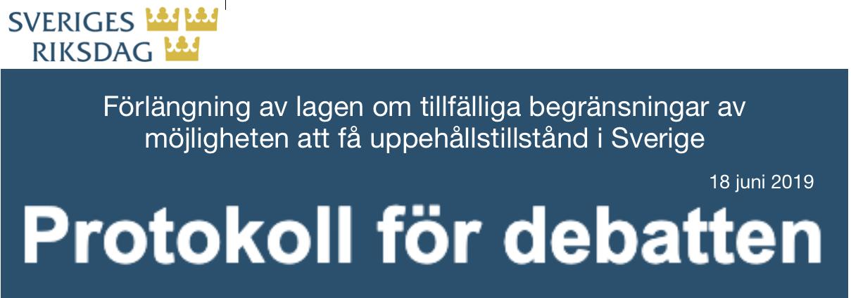"""Något om vad som sades i riksdagsdebatten den 18 juni om """"förlängning av lagen om tillfälliga begränsningar av möjligheten att få uppehållstillstånd i Sverige"""""""