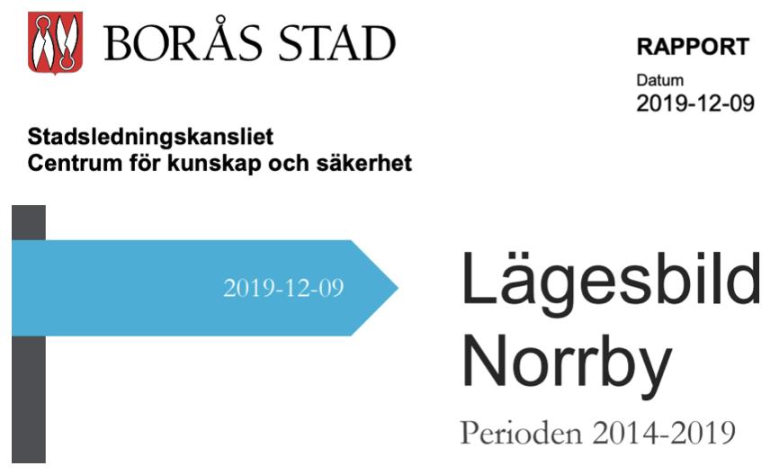 """Borås stad: Lägesbild Norrby som av polisen klassas som ett """"särskilt utsatt område""""."""
