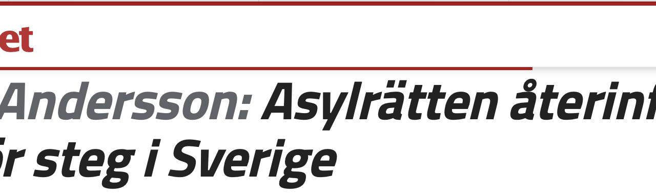 """""""Asylrätten återinförs nu steg för steg i Sverige"""", skriver Widar Andersson. Sant. Men det är för lite och för sent."""