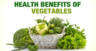 Health Benefits of Vegetables – Importance Of Choosing Vegetable