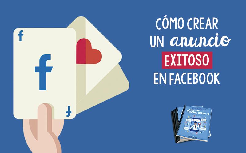Cómo Crear un Anuncio Exitoso en Facebook