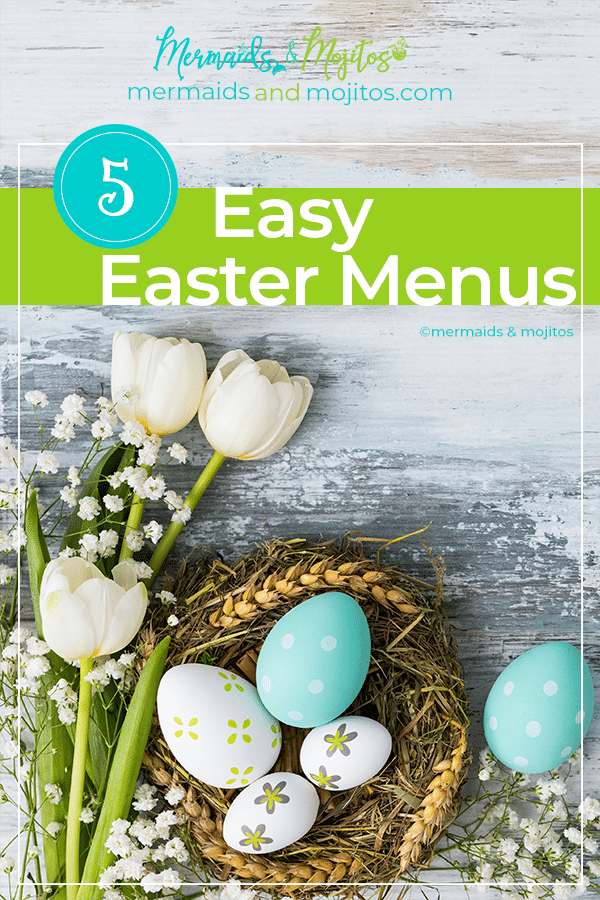 5 Easy Easter Menus.  Spring is in the air, flowers are blooming, the weather is warming.  Easter is a time of rebirth and the perfect time to gather friends and family to share a fun and festive meal.  Try one of these 5 Easy Easter Menus via @mermaidsandmojitos