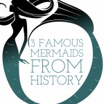 Three Famous Mermaids from History