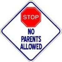 NO!  Parents Are Not Allowed!