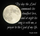 Scripture--Psalm 42:8 written against the black sky in a photo of a full moon