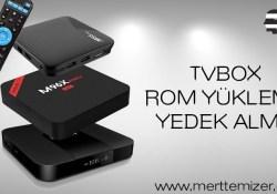 Tvbox Rom Yedeği Alma ve Rom Yükleme