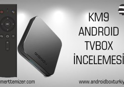 KM9 Android Tv Box İncelemesi