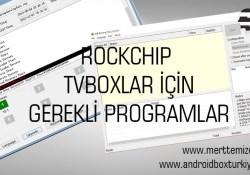 Rockchip Cihazlar İçin Gerekli Programlar