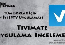 Tüm Boxlar İçin En İyi IPTV Uygulaması – Tivimate Uygulama  İncelemesi
