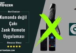 Kumanda değil Çakı – Zank Remote Uygulaması