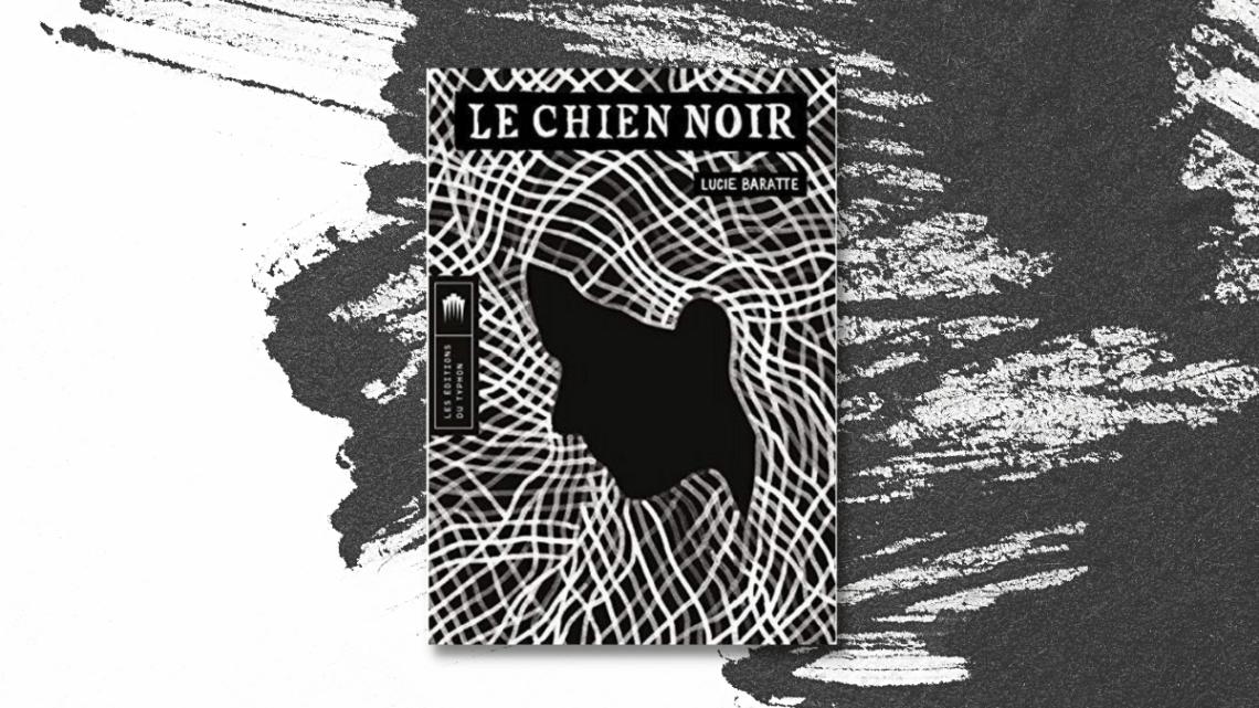 Le Chien noir _ Lucie Baratte