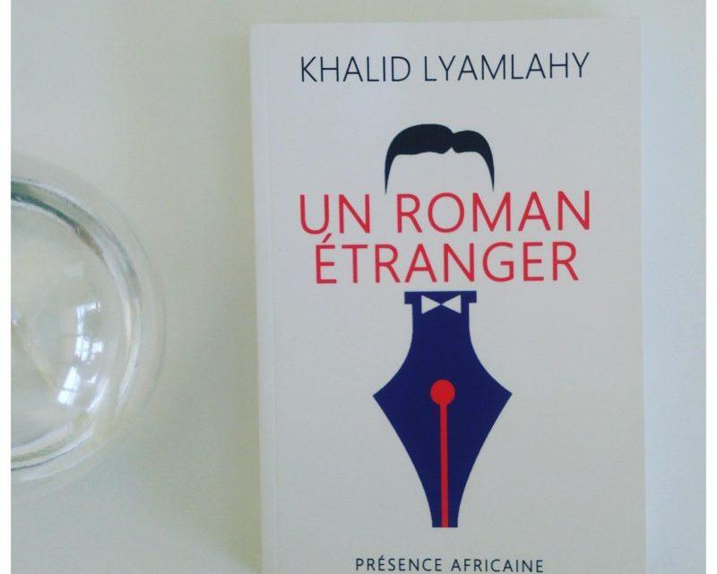 Un roman étranger _ Khalid Lyamlahy