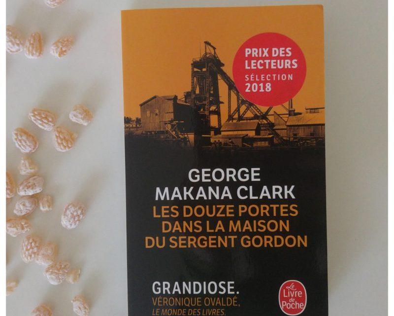 Les douze portes dans la maison du sergent Gordon _ Georges Makana Clark