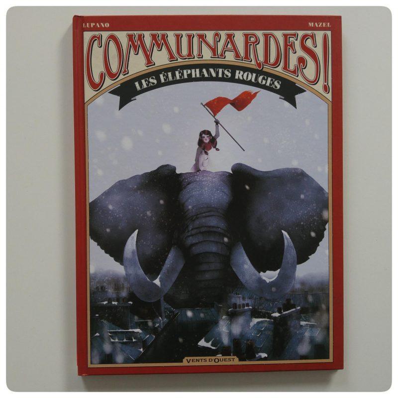 Communardes – Les éléphants rouges _ Lupano & Mazel