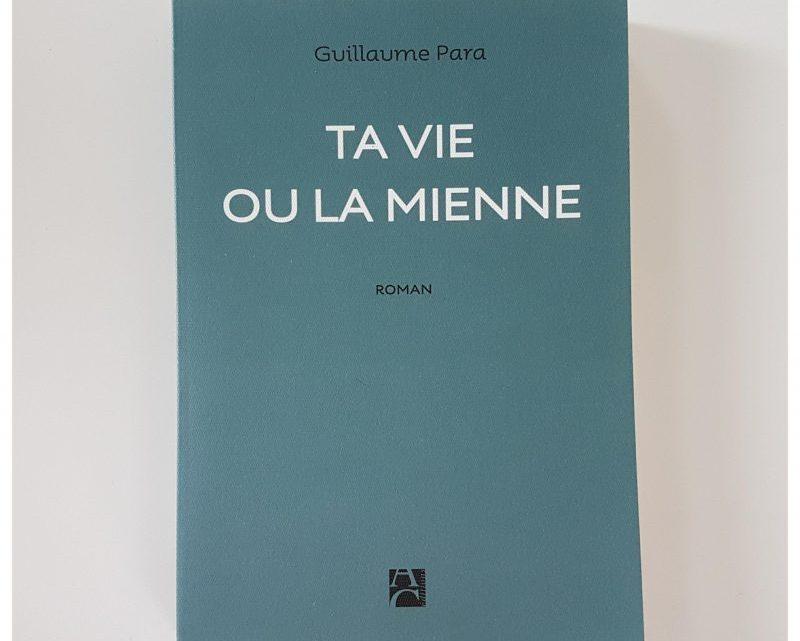 Ta vie ou la mienne _ Guillaume Para