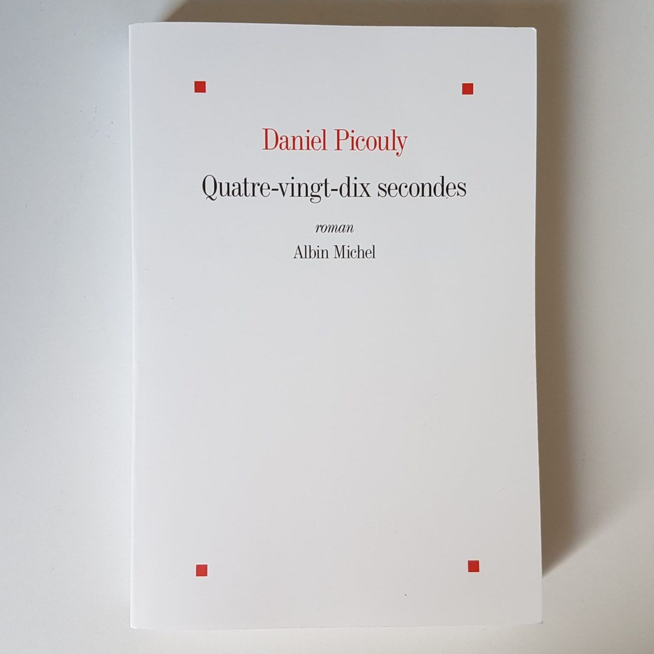 Quatre-vingt-dix secondes _ Daniel Picouly