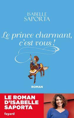 Le prince charmant c'est vous ! _ Isabelle Saporta
